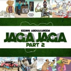 Eedris Abdulkareem - Jaga Jaga (Part 2)